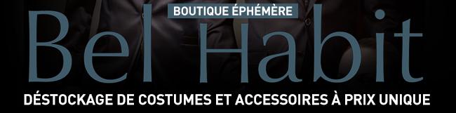 Boutique éphémère Bel Habit - Déstockage de costumes et accessoires à prix unique