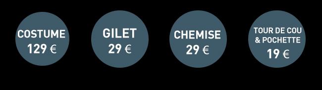 Costume : 129€ - Gilet : 29€ - Chemise: 29€ - Tour de cou & pochette 19€